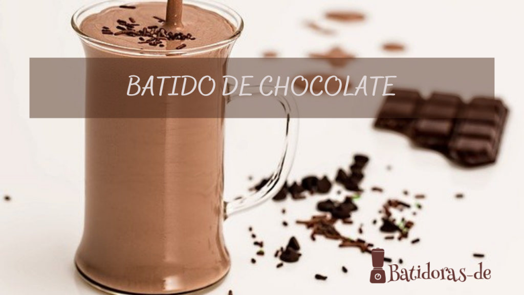 Batido de chocolate.